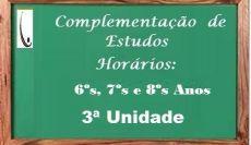 Horários de Complementação - 3ª Unidade - 6ºs - 7ºs - 8ºs