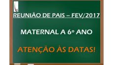 REUNIÕES DE PAIS - FEV/2017 - Maternal a 6º Ano