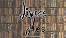 Divulgada lista de Livros do Mês do 1º Semestre /2017