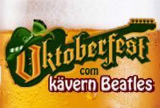Oktoberfest Groove com Kavern Beatles e caneca exclusiva gr�tis.