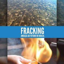 Fracking - Ameaça ao Futuro do Brasil