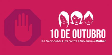 Hoje é o Dia Nacional de Luta contra a Violência à Mulher