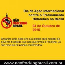 4 de Outubro: Vamos dizer NÃO ao fracking no Brasil!