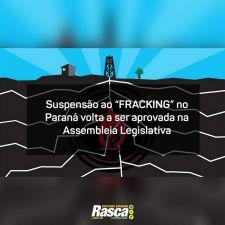 """Suspensão ao """"fracking"""" no Paraná volta a ser aprovada na Assembleia Legislativa"""